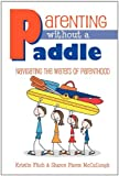 Parenting without a Paddle, Kristin Fitch and Sharon McCullough, 0983191506