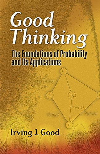 Good Thinking: The Foundations of Probability and Its Applications (Dover Books on Mathematics)