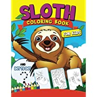 Sloth coloring Book for Kids: with Dot-to-Dot pictures Animal Coloring Book for Kids Ages 2-4,4-8