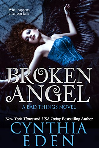 Broken Angel (Bad Things Book 4) by [Eden, Cynthia]