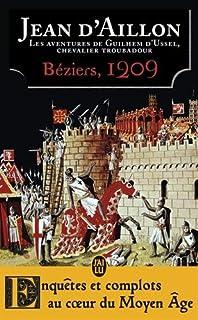 Béziers, 1209 : Les aventures de Guilhem d'Ussel, chevalier troubadour