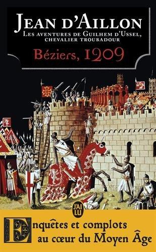 Les aventures de Guilhem d'Ussel, chevalier troubadour : Béziers, 1209 Poche – 11 octobre 2017 Jean d' Aillon J'ai lu 2290138282 Policier