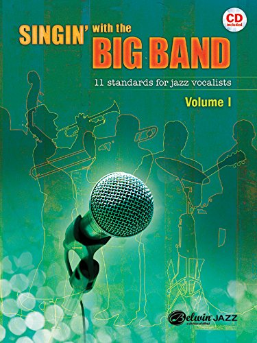 Singin' with the Big Band: 11 Standards for Jazz Vocalists, Book & CD (Sittin' In with the Big Band) (Band Big The Sittin With In)