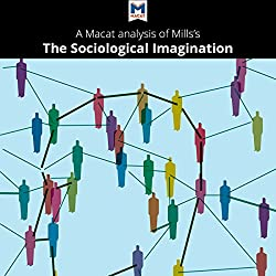 A Macat Analysis of C. Wright Mills's The Sociological Imagination