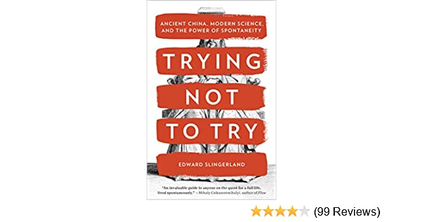 Trying not to try ancient china modern science and the power of modern science and the power of spontaneity kindle edition by edward slingerland health fitness dieting kindle ebooks amazon fandeluxe Choice Image