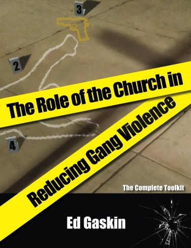 Download The Role of the Church in Reducing Gang Violence: The Complete Toolkit PDF