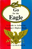 img - for Go For the Eagle : A Guide to Achieving Scouting's Highest Rank book / textbook / text book