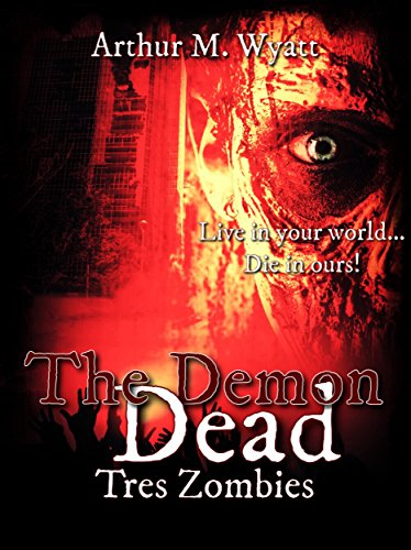 Amazon the demon dead tres zombies book 1 of 2 ebook amazon the demon dead tres zombies book 1 of 2 ebook arthur m wyatt kindle store fandeluxe Gallery