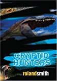 Front cover for the book Cryptid Hunters by Roland Smith
