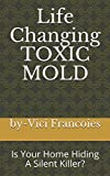 Life Changing TOXIC MOLD: Is Your Home Hiding A Silent Killer?