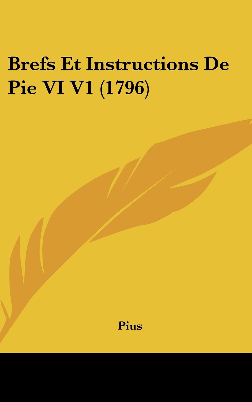 Brefs Et Instructions De Pie VI V1 (1796) pdf epub