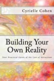 Building Your Own Reality, Cyrielle Cohen, 1493631160