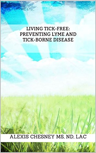 Living Tick-Free: Preventing Lyme and Tick-Borne Disease