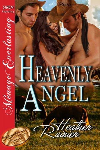 Heavenly Angel [Divine Creek Ranch 3] [The Heather Rainier Collection] (Siren Publishing Menage Everlasting) (The Divine Creek Ranch)