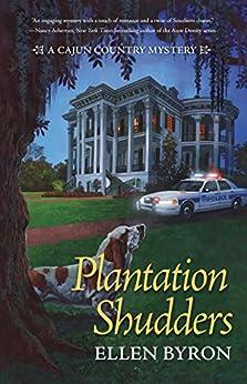 Plantation Shudders: A Cajun Country Mystery by [Byron, Ellen]