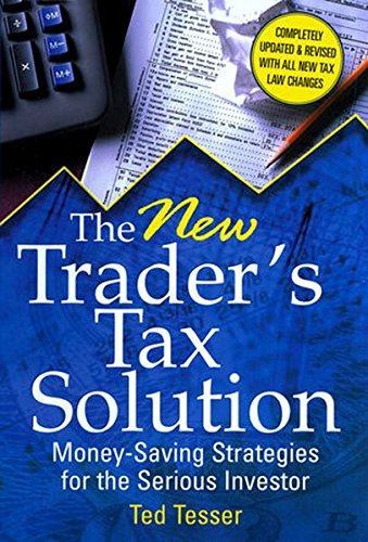 The New Trader's Tax Solution: Money-Saving Strategies for the Serious Investor Pdf