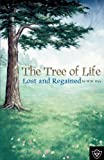 The Tree of Life Lost and Regained, Otey, W. W., 1584270764