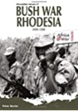 Bush War Rhodesia 1966-1980 (Africa @ War Series)