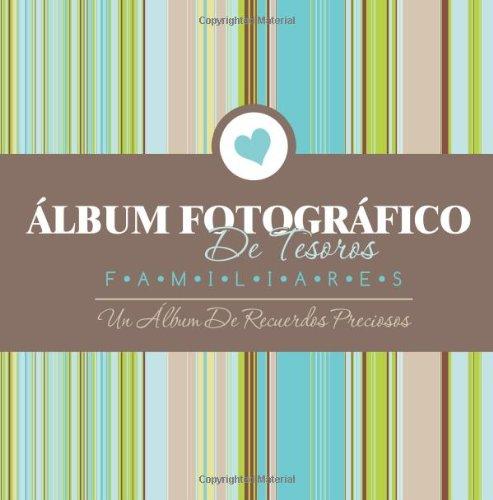 Descargar Libro Album Fotografico De Tesoros Familiares Un Album De Recuerdos Preciosos Speedy Publishing Llc