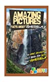 Amazing Pictures and Facts About Venezuela: The Most Amazing Fact Book for Kids About Venezuela (Kid s U)