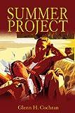 Summer Project, Glenn H. Cochran, 0595208266