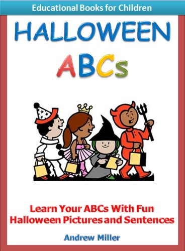 Halloween ABCs - Learn Your ABCs With Fun Halloween Pictures & Sentences (Educational Books for Children) ()