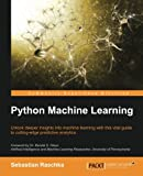 Unlock deeper insights into Machine Leaning with this vital guide to cutting-edge predictive analytics              About This Book                Leverage Python's most powerful open-source libraries for deep learning, data w...