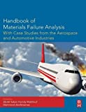 img - for Handbook of Materials Failure Analysis with Case Studies from the Aerospace and Automotive Industries book / textbook / text book