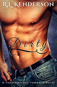Dirty (Naughty Book 2) by [Kenderson, R.L.]