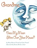 img - for Grandma, Does My Moon Shine Over Your House? book / textbook / text book