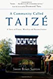 A Community Called Taizé, Jason Brian Santos, 0830835253