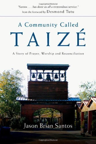 Download A Community Called Taizé: A Story of Prayer, Worship and Reconciliation pdf