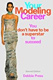 Your Modeling Career: You Don't Have to Be a Superstar to Succeed
