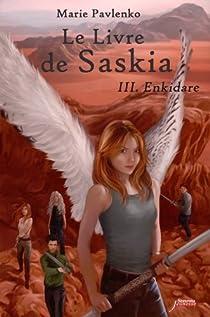 Le livre de Saskia, tome 3 : Enkidare par Pavlenko