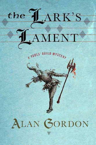 The Lark's Lament: A Fools' Guild Mystery (Fools' Guild Mysteries Book 6)