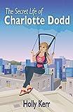 Download The Secret Life of Charlotte Dodd in PDF ePUB Free Online