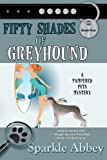 Book Cover for Fifty Shades of Greyhound (The Pampered Pets Mystery Series)