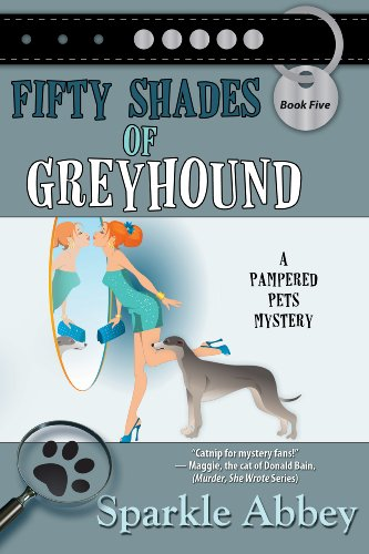 Fifty Shades of Greyhound (The Pampered Pets Series Book 5)]()