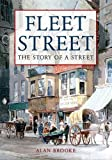 Fleet Street: The Story of a Street