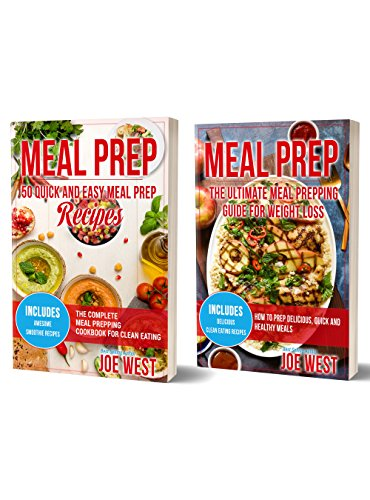 Meal Prep: 2 in 1 Meal Prep Bundle - With Over 50 Quick & Easy Meal Prep Recipes for Weight Loss and Clean Eating (Meal Prepping Cookbook, Clean Eating, Weight Loss, Meal Prep) by Joe West