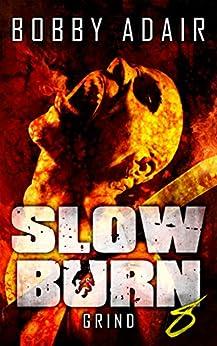 Slow Burn: Grind, Book 8 by [Adair, Bobby]