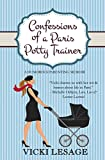 img - for Confessions of a Paris Potty Trainer: A Humorous Parenting Memoir book / textbook / text book