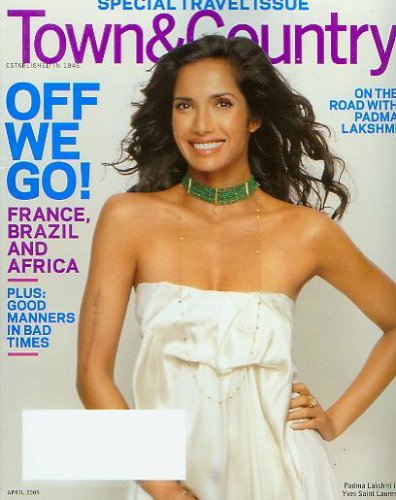 Town & Country April 2009 Padma Lakshmi (Special Travel Issue:France, Brazil and Africa)