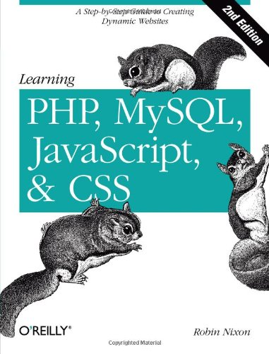 Learning PHP, MySQL, JavaScript, and CSS: A Step-by-Step Guide to Creating Dynamic Websites by O'Reilly Media