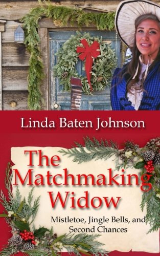 The Matchmaking Widow (Mistletoe, Jingle Bells, and Second Chances)