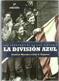 Division azul, la - las fotografias de una historia Libro