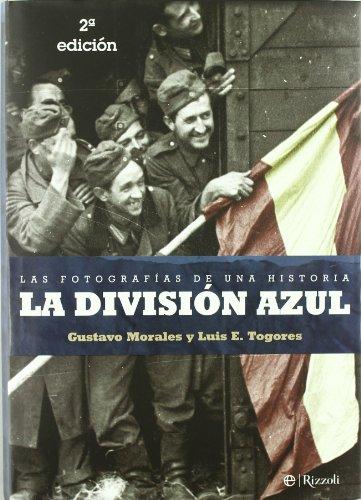 Descargar Libro Division Azul, La - Las Fotografias De Una Historia ) Luis E. Togores