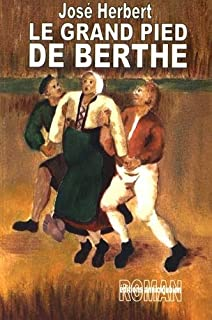 Le grand pied de Berthe, Herbert, José