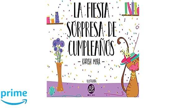 La Fiesta Sorpresa De Cumpleaños (Spanish Edition): Katish ...