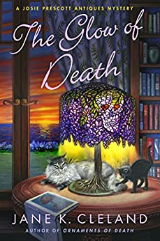 Glow of Death: A Josie Prescott Antiques Mystery (Josie Prescott Antiques Mysteries) by [Cleland, Jane K.]
